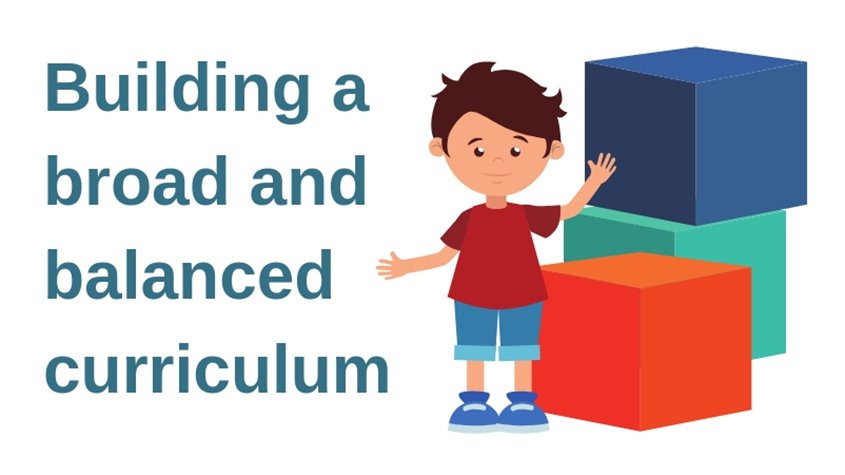 Building a Broad and Balanced Curriculum: A Good Practice Report